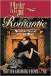 Murder Most Romantic: Passionate Tales of Life and Death - Martin H. Greenberg (Editor),  Denise Little (Editor)