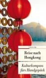 Reise nach Hongkong: Kulturkompass fürs Handgepäck - Françoise Hauser