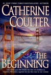 The Beginning (FBI Thriller, #1 and #2) - Catherine Coulter