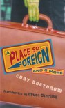A Place So Foreign and Eight More - Cory Doctorow, Bruce Sterling