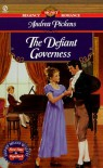 The Defiant Governess (Signet Regency Romance) - Andrea Pickens