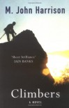 Climbers - M. John Harrison