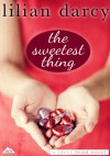 The Sweetest Thing (River Bend) - Lilian Darcy