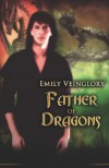 Father of Dragons (Ballots Keep) - Emily Veinglory