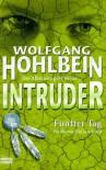 Intruder - Fünfter Tag (5.) - Wolfgang Hohlbein