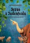 Jezus z Judenfeldu - Grzegorczyk Jan
