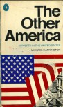 The Other America: Poverty in the United States - Michael Harrington