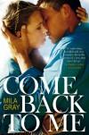 Come Back To Me - Mila Gray, Sarah Alderson
