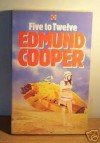 Five to Twelve (Coronet Books) - EDMUND COOPER