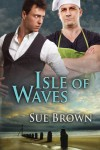 Isle of Waves (The Isle Series Book 3) - Sue Brown