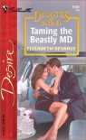 Taming the Beastly MD  (Dynasties: The Barones) - Elizabeth Bevarly