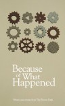 Because of What Happened (The Fiction Desk) - Rob Redman, Matt Plass, Tania Hershman, Ian Sales