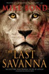 The Last Savanna - Mike Bond