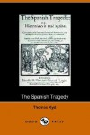 The Spanish Tragedy - Thomas Kyd,  John Matthews Manly (Editor)