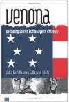 Venona: Decoding Soviet Espionage in America - John Earl Haynes, Harvey Klehr