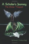 A Scholar's Journey: The Divine Tempest - Herrick C. Erickson-Brigl