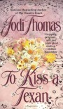 To Kiss a Texan - Jodi Thomas