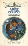 Undying Love (Harlequin Presents # 645) - Carole Mortimer