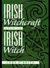 Irish Witchcraft from an Irish Witch - Lora O'Brien