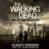 The Walking Dead: Rise of the Governor - Robert Kirkman, Jay Bonansinga, Fred Berman