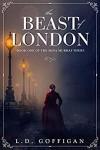 The Beast of London - L.D. Goffigan