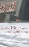 Quando Hitler rubò il coniglio rosa - Judith Kerr, Gianni De Conno, Maria Buitoni Duca