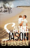 Saving Jason - E.J. Hanagan