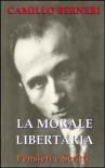 La morale libertaria. Pensieri e scritti (Classici del pensiero anarchico) (Italian Edition) - Camillo Berneri
