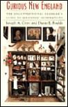Curious New England: The Unconventional Traveler's Guide to Eccentric Destinations - Joseph A. Citro, Diane E. Foulds