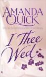 I Thee Wed - Amanda Quick