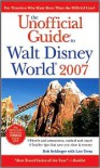 The Unofficial Guide to Walt Disney World 2007 - Bob Sehlinger, Len Testa