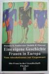 Eine eigene Geschichte. Frauen in Europa. Band II: Aufbruch. Vom Absolutismus zur Gegenwart. - Bonnie S. Anderson, Judith P. Zinsser