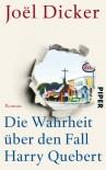 Die Wahrheit über den Fall Harry Quebert: Roman - Joël Dicker, Carina von Enzenberg