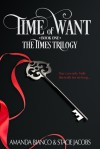 Time of Want (The Times Trilogy, #1). - Amanda Bianco, Stacie Jacobs