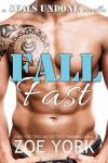 Fall Fast: Navy SEAL erotic romance (SEALs Undone Book 5) - Zoe York