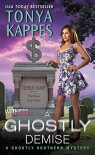 A Ghostly Demise: A Ghostly Southern Mystery (Ghostly Southern Mysteries) - Tonya Kappes
