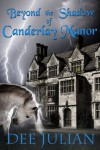 Beyond the Shadow of Canderlay Manor - Dee Julian