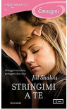Stringimi a a te - Jill Shalvis