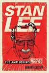 Stan Lee: The Man Behind Marvel - Bob Batchelor