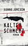 Kalter Schmerz - Hanna Jameson