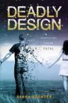 Deadly Design - Debra Dockter