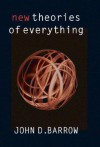 New Theories of Everything - John D. Barrow
