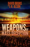 Weapons of Mass Deception - David Bruns, J. R. Olson