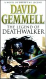 The Legend of Deathwalker - David Gemmell