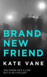 Brand New Friend - Kate Vane