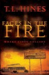 Faces in the Fire - T.L. Hines