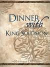 Dinner With King Solomon - Matshona T. Dhliwayo