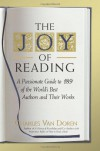 The Joy of Reading: A Passionate Guide to 189 of the World's Best Authors and Their Works - Charles Van Doren
