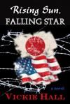 Rising Sun, Falling Star - Vickie Hall