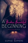 A Broken Beautiful Beginning - Sophie Summers